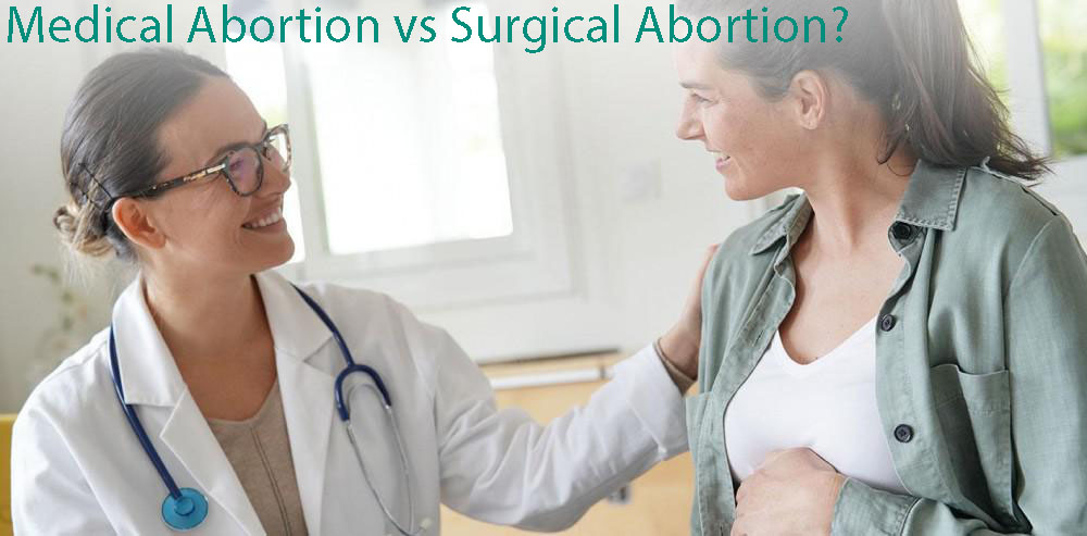 Medical Abortion vs Surgical Abortion?